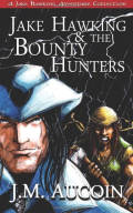 Jake Hawking & the Bounty Hunters