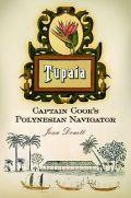 Tupaia – Captain Cook's Polynesian Navigator
