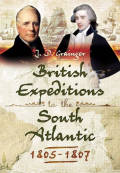 British Expeditions to the South Atlantic 1805-1807