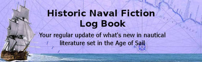 Astrodene's Historic Naval Fiction Log Book - Your regular update of what's new in nautical literature set in the Age of Sail