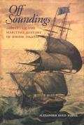 Off Soundings: Aspects of the Maritime History of Rhode Island