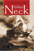 Marblehead Neck: A Novel of the War of 1812