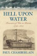 Hell Upon Water: Prisoners of War in Britain 1793-1815