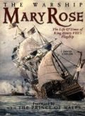 The Warship Mary Rose: The Life and Times of King Henry VIII's Flagship