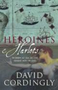 Heroines and Harlots: Women at Sea in the Great Age of Sail