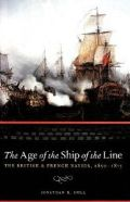 The Age of the Ship of the Line: British and French Navies 1650-1815