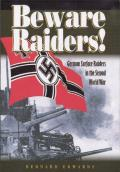 Beware Raiders!: German Surface Raiders in the Second World War