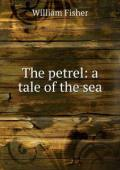 The Petrel: A Tale of the Sea