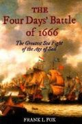 The Four Days' Battle of 1666: The Greatest Sea Fight of the Age of Sail