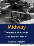 Midway: The Battle That Made the Modern World