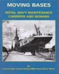 Moving Bases: Royal Navy Maintenance Carriers and Monabs