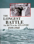 The Longest Battle: The Royal Canadian Navy in the Atlantic 1939-1945