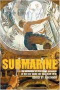 Submarine : An Anthology of Firsthand Accounts of the War Under the Sea 1939-45