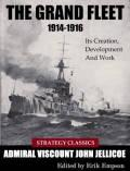 The Grand Fleet 1914-1916: Its Creation, Development And Work