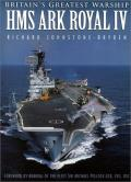 Britain's Greatest Warship: HMS Ark Royal IV