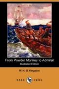 From Powder Monkey to Admiral, a Story of Naval Adventure