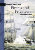 Trimming Yankee Sails: Pirates and Privateers of New Brunswick
