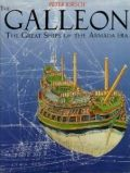 The Galleon: The Great Ships of the Armada Era