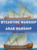 Byzantine Warship vs Arab Warship: 630-1000 AD