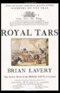 Royal Tars of Old England: The Lower Deck of the Royal Navy, 875-1850