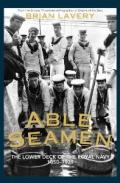 Able Seamen: The Lower Deck of the Royal Navy, 1850-1939