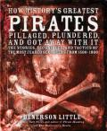 How History's Worst Pirates Pillaged, Plundered, and Got Away with it