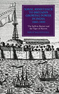 Naval Resistance to Britain's Growing Power in India 1660-1800