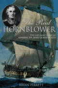 The Real Hornblower: Life of Admiral Sir James Gordon GCB