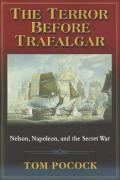 The Terror Before Trafalgar: Nelson, Napoleon and the Secret War