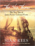 The Ship Thieves: TheTrue Tales of James Porter, Colonial Pirate