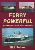 Ferry Powerful: A History of the Modern British Diesel Ferry