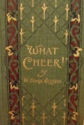 What Cheer!: The Sad Story of a Wicked Sailor