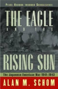 The Eagle and the Rising Sun: The Japanese-American War, 1941-1943