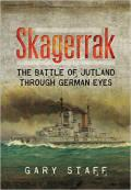 Skagerrak: The Battle of Jutland Through German Eyes