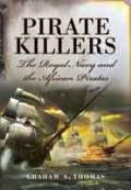 Pirate Killers: The Royal Navy and the African Pirates