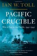 Pacific Crucible: War at Sea in the Pacific 1941-1943