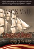 Lone Star Rising: The Voyage of the Wasp