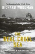 The Real Cruel Sea: The Merchant Navy in the Battle of the Atlantic, 1939-1943